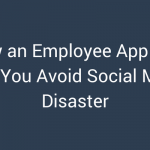 How to Save Yourself from Social Media Disaster with an Employee App