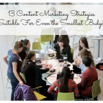 13 Content Marketing Strategies Suitable For Even the Smallest Budget