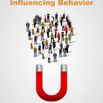 Persuasion-Influencing Others and Getting What You Want