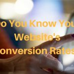 Do You Know Your Website's Conversion Rates?