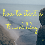 How to Start a Travel Blog in 2017