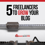 5 Freelancer Specialists to Help Grow Your Blog