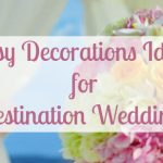 EASY DECORATIONS IDEAS FOR DESTINATION WEDDINGS