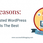 5 Reasons A Self-Hosted WordPress Blog Is The Best