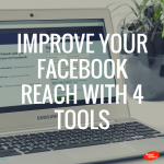MONDAY TIPS – 4 FACEBOOK TOOLS TO IMPROVE YOUR REACH