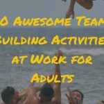 10 Awesome Team Building Activities at Work for Adults