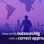 The Ideal approach for outsourcing: Agriya's detailed explanatory