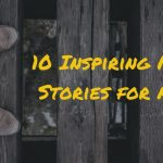 10 Inspiring Moral Stories for Adults