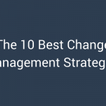 The 10 Best Change Management Strategies