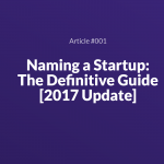 Naming a Startup: The Definitive Guide [2017 Update]