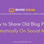 How To Share Old Blog Posts Automatically On Social Media Networks