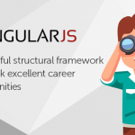 Angular JS: A powerful structural framework to unlock excellent career opportunities