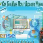 Can You Make Money Blogging Without Google AdSense?