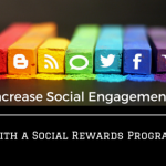 Increase Social Engagements with a Social Rewards Program