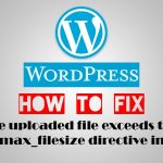 Increasing the upload_max_filesize in WordPress
