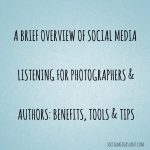 A brief overview of social media listening for photographers and authors: benefits, tools and tips