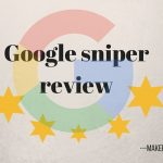 Google Sniper Review  – Is the best Money making method?