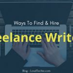 9 Best Ways To Find Quality Freelance Writers