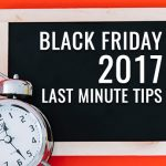 7 Last Minute Step-by-Step Guide to Prepare Your Store for Black Friday 2017