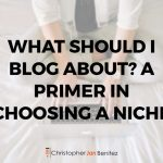 What Should I Blog About? A Primer in Choosing a Niche