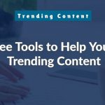 15 Free Online Tools to Help You Find Trending Content