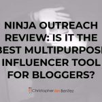 Ninja Outreach Review: The Best Influencer Tool for Bloggers?