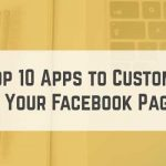 Top 10 Apps to Customize Your Facebook Page