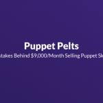 Mistakes Behind $9,000/Month Selling Puppet Skins