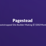 Bootstrapped Site Builder Making $7,000/Month