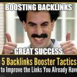 5 Backlinks Booster Tactics to Improve the Links You Already Have