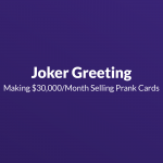 Making $30,000/Month Selling Prank Cards