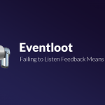 Eventloot: Failing to Listen Feedback Means $20,000 Loss