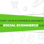 40% Offer Start your Ecommerce Business With Social Ecommerce Script