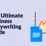 The Ultimate Business Copywriting Guide [2018]
