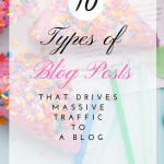 10 Types of Blog Posts that Drive Massive Traffic to your Blog