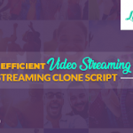Build An Efficient Video Streaming App Using Video Streaming Clone Script