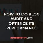 How to Do Blog Audit and Optimize Its Performance