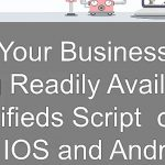Start Your Business Using Readily Available Classifieds Script  On Web, IOS and Android Platforms