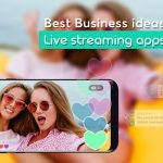 Best Business ideas With Live Streaming Apps