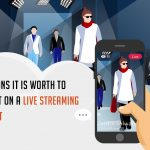 Reasons It Is Worth To Invest In A Live Streaming Script