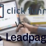 CLICKFUNNELS VS LEADPAGES – WHICH ONE WILL CONVERT YOUR VISITORS INTO CUSTOMERS THE BEST?