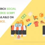 Feature-rich Social E-commerce Script Now Available On 50% Offer Price