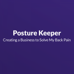 Creating a Business to Solve My Back Pain