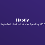 Haptly: Failing to Build the Technical Product after 10 Months