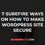 7 Surefire Ways on How to Make WordPress Site Secure