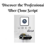 Discover the Professional Uber Clone Script