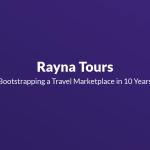 Rayna Tours: Bootstrapping a Travel Marketplace in 10 Years