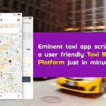 Eminent taxi app script to bring a user-friendly taxi booking platform