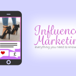 Influencer Marketing: Everything You Need to Know