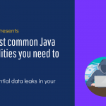 Top 10 Most Common Java Vulnerabilities You Need to Prevent